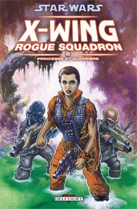 Star Wars : X-Wing Rogue Squadron : Princesse et guerrière #6 [2009]