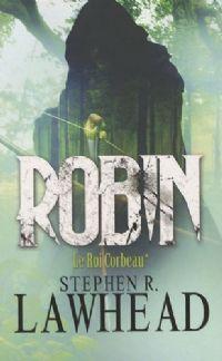 Le Roi Corbeau : Robin [#1 - 2009]