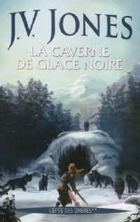 L'épée des Ombres : La Caverne de glace noire [#2 - 2009]