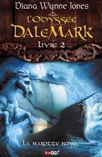 L'Odyssée Dalemark : La Marotte Noyée #2 [2009]