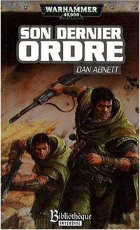 Warhammer 40 000 : Fantômes de Gaunt : Série Fantôme de Gaunt, cycle troisième, Les Egarés: Son dernier ordre #9 [2009]