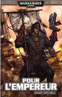 Warhammer 40 000 : Caphias Cain, Héros de l'Imperium : Série Caphias Cain: Pour l'empereur tome 1 [2009]