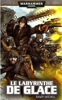Warhammer 40 000 : Caphias Cain, Héros de l'Imperium : Série Caphias Cain: Le labyrinthe de glace [tome 2 - 2009]