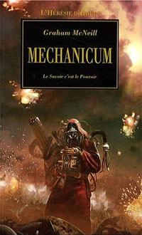 Warhammer 40 000 : L'Hérésie d'Horus : Série Hérésie d'Horus: Mechanicum #8 [2009]
