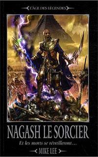 Warhammer : L'Age des légendes: l'avènement de Nagash : Nagash le sorcier : Et les morts se réveilleront tome 1 [2009]