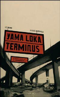 Yama Loka Terminus [2008]