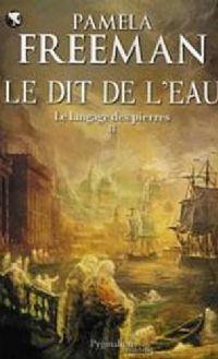 Le Langage des Pierres : Le Dit de l'eau [#2 - 2009]