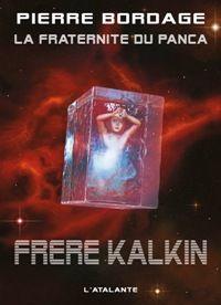 La Fraternité du Panca : Frère Kalkin #3 [2010]