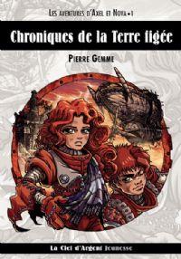 L'Aventures d'Alex et Nova : Chroniques de la Terre figée [#1 - 2009]