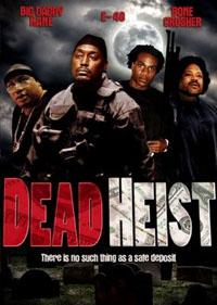 Dead Heist [2007]