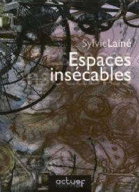 Espaces Insécables [2008]
