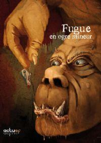 Fugue en ogre mineur [2009]