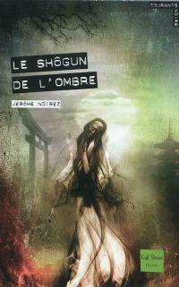 Le shôgun de l'ombre [2009]