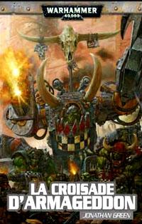 Warhammer 40 000 : Série Black Templar: La croisade d'Armageddon tome 1 [2010]