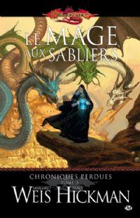 Dragonlance : Les Chroniques perdues : Le mage aux sabliers [#3 - 2010]
