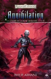 Les Royaumes oubliés : La Guerre de la Reine Araignée : Annihilation #5 [2010]