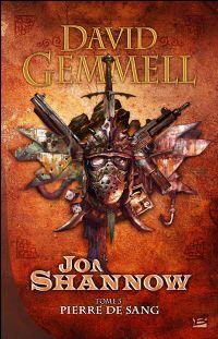 Le Cycle des Pierres de Sang : Jon Shannow : Pierre de sang [#3 - 2010]