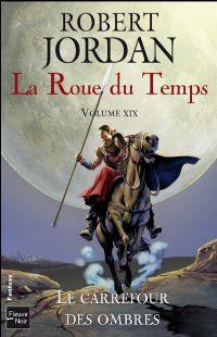La Roue du Temps : Le Carrefour des Ombres [#19 - 2010]
