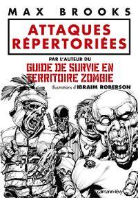 Guide de survie en territoire zombie : Attaques répertoriées [2010]