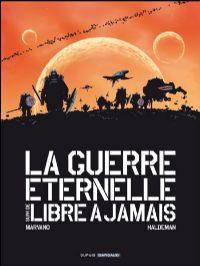 La Guerre éternelle suivi de Libre à jamais [2009]