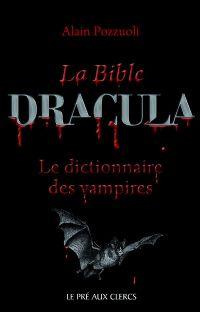 La bible Dracula, le dictionnaire des vampires [2010]