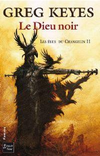 Les Elus du changelin : Le dieu noir [2010]