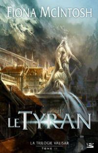 La Trilogie Valisar : Le Tyran #2 [2010]