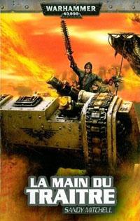 Warhammer 40 000 : Caphias Cain, Héros de l'Imperium : Série Caphias Cain: Le main du traître tome 3 [2010]