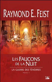 Les Chroniques de Krondor : La Guerre des Ténèbres : Les Faucons de la Nuit #1 [2009]