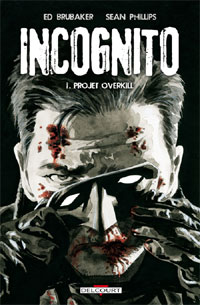 Incognito : Projet Overkill #1 [2010]