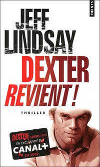 Dexter revient / Le passager noit