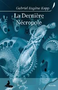 La Dernière nécropole [2009]
