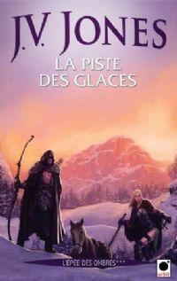 L'épée des Ombres : La Piste des Glaces [#3 - 2010]