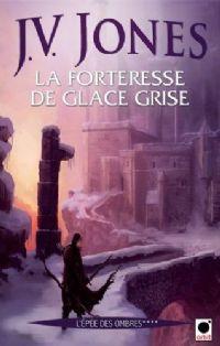 L'épée des Ombres : La Forteresse de Glace Grise [#4 - 2010]