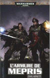 Warhammer 40 000 : Série Fantômes de Gaunt, Cycle Troisième, Les Egarés: L'armure du mépris #10 [2010]