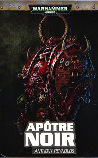 Warhammer 40 000 : Trilogie Word Bearers: Apôtre noir [Tome 1 - 2010]