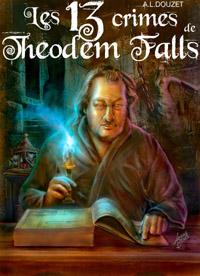 Les 13 crimes de Theodem Falls [2012]