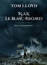 Une ère de pénombre : Isak le Blanc-Regard [#1 - 2010]