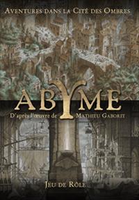 Les Crépusculaires : Abyme - Aventures dans la Cité des Ombres [2010]