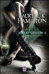 Meredith Gentry : Les Assauts de la Nuit [#4 - 2010]