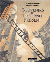 Les Cités Obscures : Souvenirs de l'éternel présent [2009]