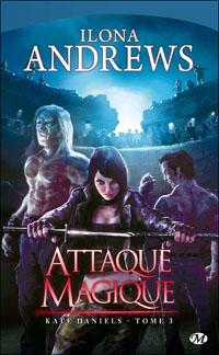 Kate Daniels : Attaque magique [#3 - 2010]