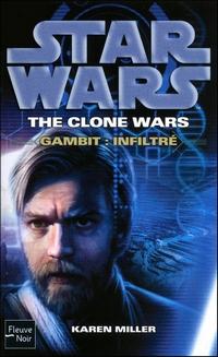 Star Wars Clone Wars : The Clones Wars : Gambit : Infiltré [2010]