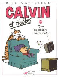 Calvin et Hobbes : Que de misère humaine ! #19 [2000]