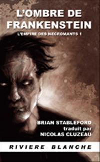 L'Empire des Nécromants 1 L'Ombre de Frankenstein [#1 - 2010]