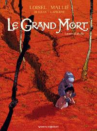 Le Grand Mort : Larmes d'abeille [#1 - 2007]