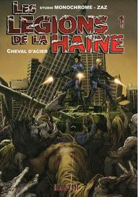 Les légions de la haine : Cheval d'acier #1 [2010]