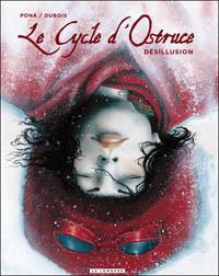 Le Cycle d'Ostruce : Désillusion #3 [2009]