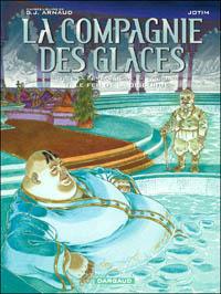 La Compagnie des Glaces : Compagnie de la banquise, Cycle 3, Intégrale #3 [2010]