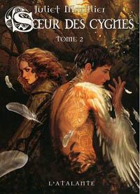 Trilogie de Septenaigue : Soeur des Cygnes, tome 2 [2009]